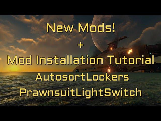 Subnautica New Mods and Mod Installation Tutorial: Autosort Lockers, PrawnLightSwitch