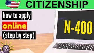 How to apply for U.S. citizenship form N-400 online (step by step): U.S. citizenship application