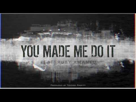 """""""You Made Me Do It"""" (feat. Ruby Amanfu) // Produced by Tommee Profitt"""