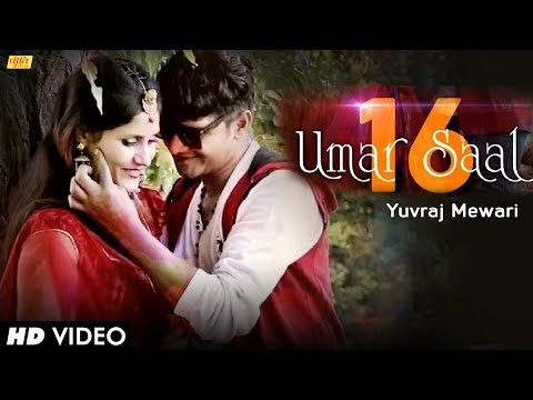 Umar 16 Saal(Full Video) - Rajasthani Dj Remix Song 2017 - Yuvraj Mewari - Love Songs
