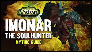 Imonar the Soulhunter Mythic Guide - FATBOSS