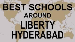 Best Schools around Liberty Hyderabad   CBSE, Govt, Private, International   Study Space