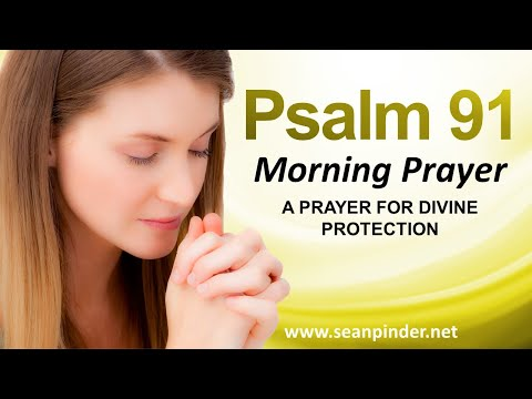 A PRAYER FOR DIVINE PROTECTION - PSALMS 91 -  MORNING PRAYER