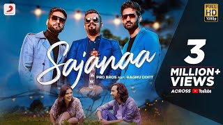 Sajanaa (Official Video) - Pro Bros | Raghu Dixit | Love Song 2021