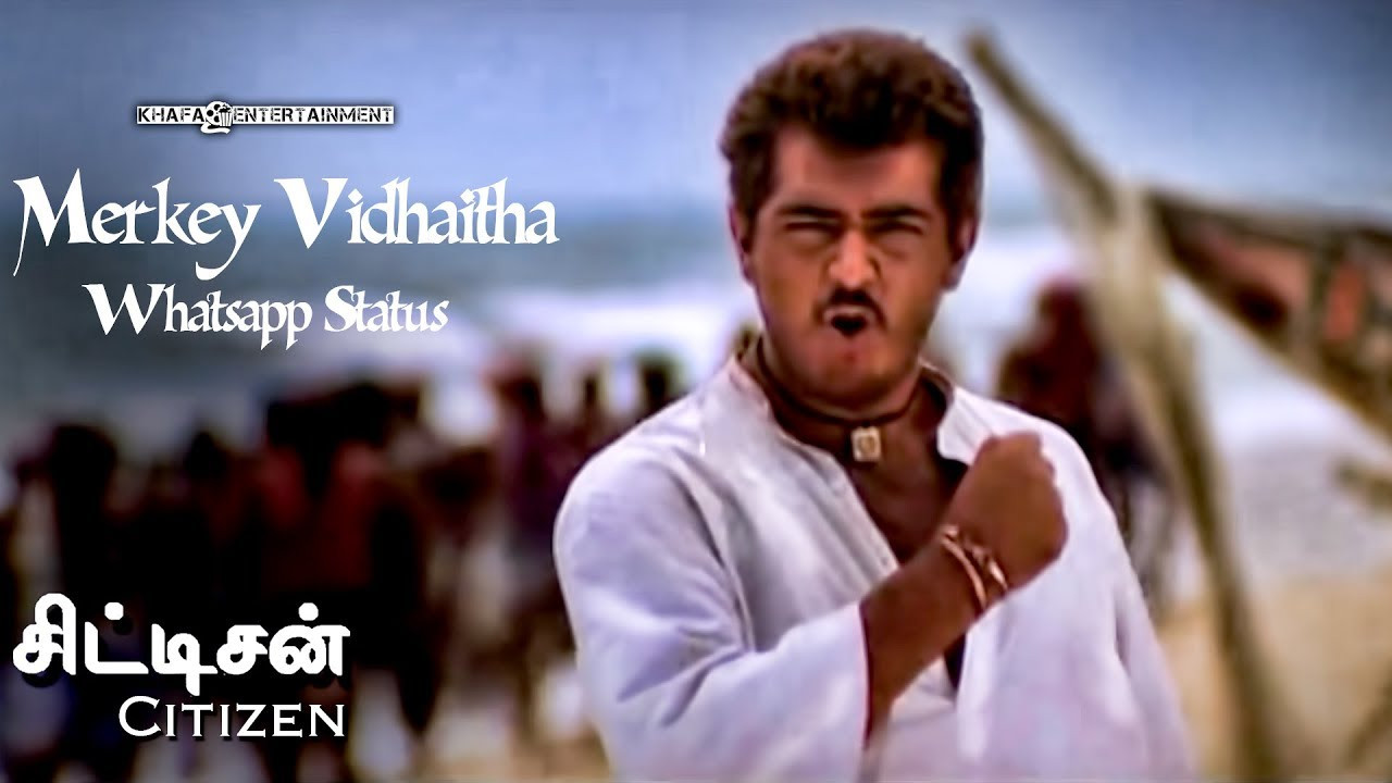 Merkey Vidhaitha - Whatsapp Status   Citizen Tamil Movie   Deva   Ajith  Kumar   3