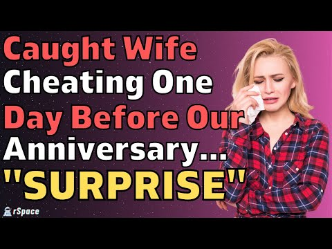 """Caught Wife Cheating One Day Before Our Anniversary… I Yelled, """"SUPRISE!"""" (Reddit Relationships)"""