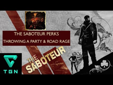 The Saboteur Perks Throwing A Party & Road Rage
