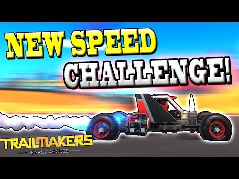 IMPOSSIBLE SPEED CHALLENGE! (New Quality Update!) - Trailmakers Early Access Gameplay Ep17