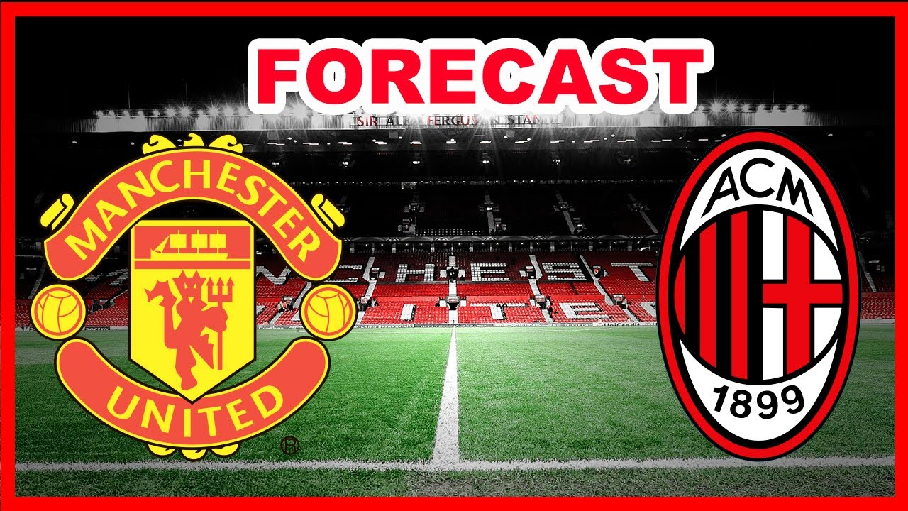Manchester United vs Milan forecast live value