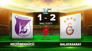 Keçiörengücü 1-2 Galatasaray | Maç Özeti