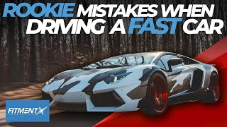 Rookie Mistakes When Driving a Fast Car