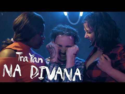 TraYan - NA DIVANA [Official Video]