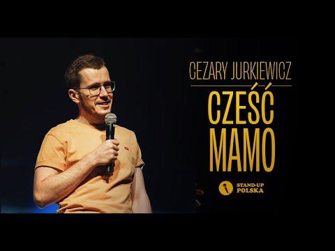 Cezary Jurkiewicz  - Cześć mamo | Stand-up Polska