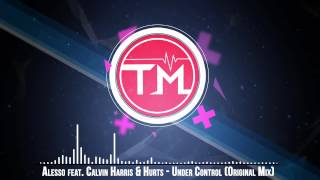 Alesso feat. Calvin Harris & Hurts - Under Control (Original Mix)