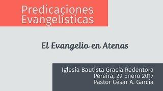 Sermones Evangelísticos - Pablo y el Evangelio en Atenas