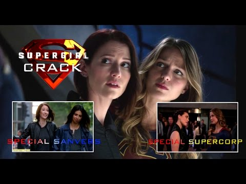 SUPERGIRL CRACK|| SPECIAL SUPERCORP AND...