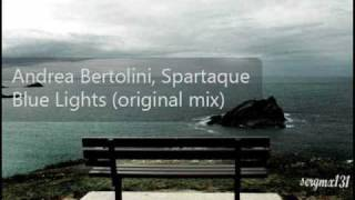 Andrea Bertolini, Spartaque - Blue Lights (Original Mix)