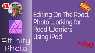 Photo Editing for Road Warriors using Affinity Photo & iPad. A photography-topic