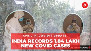 Coronavirus Update April 14: India records 1.84 lakh Covid cases, 1,027 deaths in the last 24 hrs