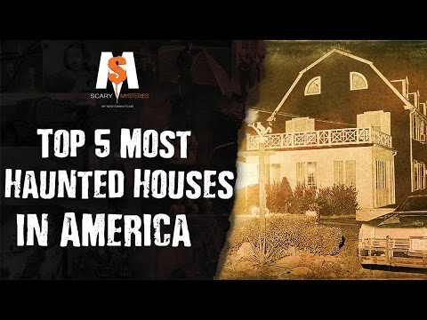 Top 5 Most Mysterious HAUNTED HOUSES In America