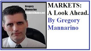 MARKETS: A Look Ahead. By Gregory Mannarino