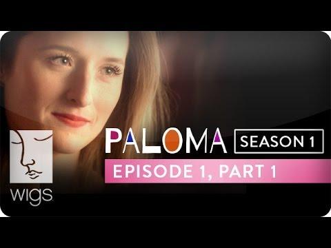 Paloma  Season 1, Ep. 1, Part 1  Feat. Grace Gummer  WIGS
