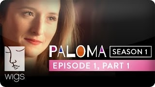 Paloma | Season 1, Ep. 1, Part 1 | Feat. Grace Gummer | WIGS