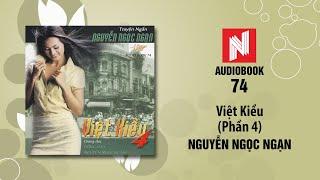 Nguyễn Ngọc Ngạn | Việt Kiều - Phần 4 (Audiobook 74)
