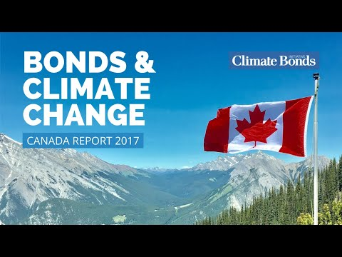 Bonds and Climate Change: Canada Report 2017 (FR)