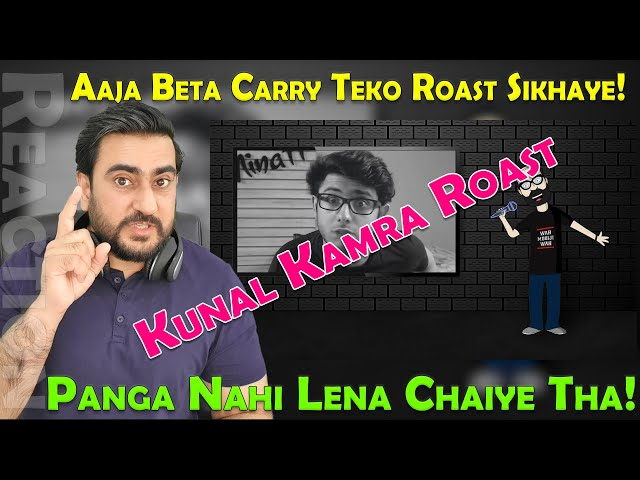 Pakistani Reacts to Aaja Beta Carry Teko Roast Sikhaye | Kunal Kamra Roast