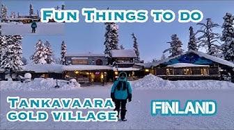 A Day In TANKAVAARA GOLD VILLAGE Finland