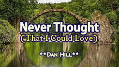 Never Thought (That I Could Love) - Dan Hill (KARAOKE VERSION)