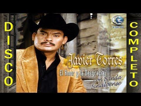 Javier Torres (Los Rehenes) - Amor y La Desgracia (Disco Completo)