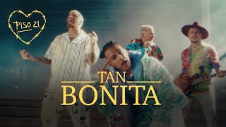 Смотреть клип Piso 21 - Tan Bonita