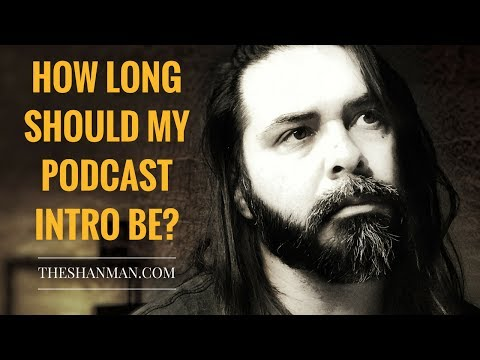 How Long Should My Podcast Intro Be?