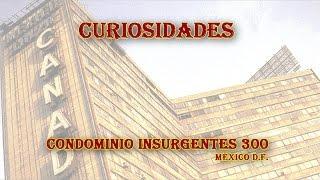 Curiosidades - Condominio Insurgentes 300 México D.F.