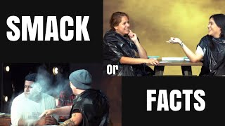 SMACK OR FACT | EY |