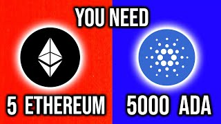 Why You NEED 5 ETH Or 5000 ADA NOW!