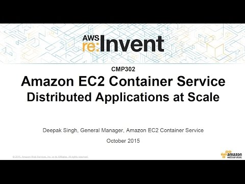 AWS re:Invent 2015 | (CMP302) Amazon ECS: Distributed Applications at Scale