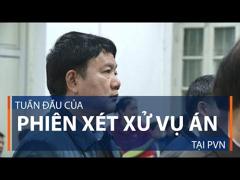 Tuần đầu của phiên xét xử vụ án tại PVN | VTC1