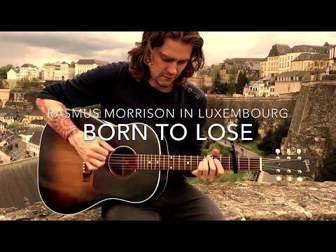 Rasmus Morrison - Born to Lose, Live in Luxembourg