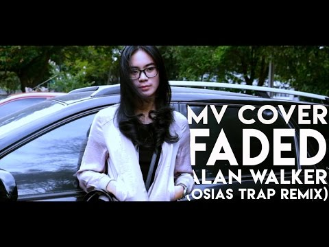 Alan Walker - Faded ( Osias Remix ) MV Cover