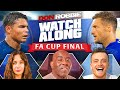 Chelsea vs Leicester City   FA Cup Final   Watch Along Live Ft. Sophie Rose & Lee Chappy