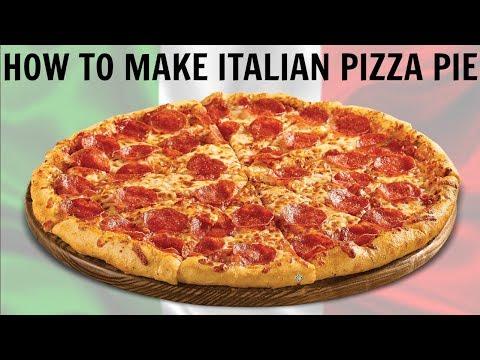 HOW TO MAKE ITALIAN PIZZA PIE