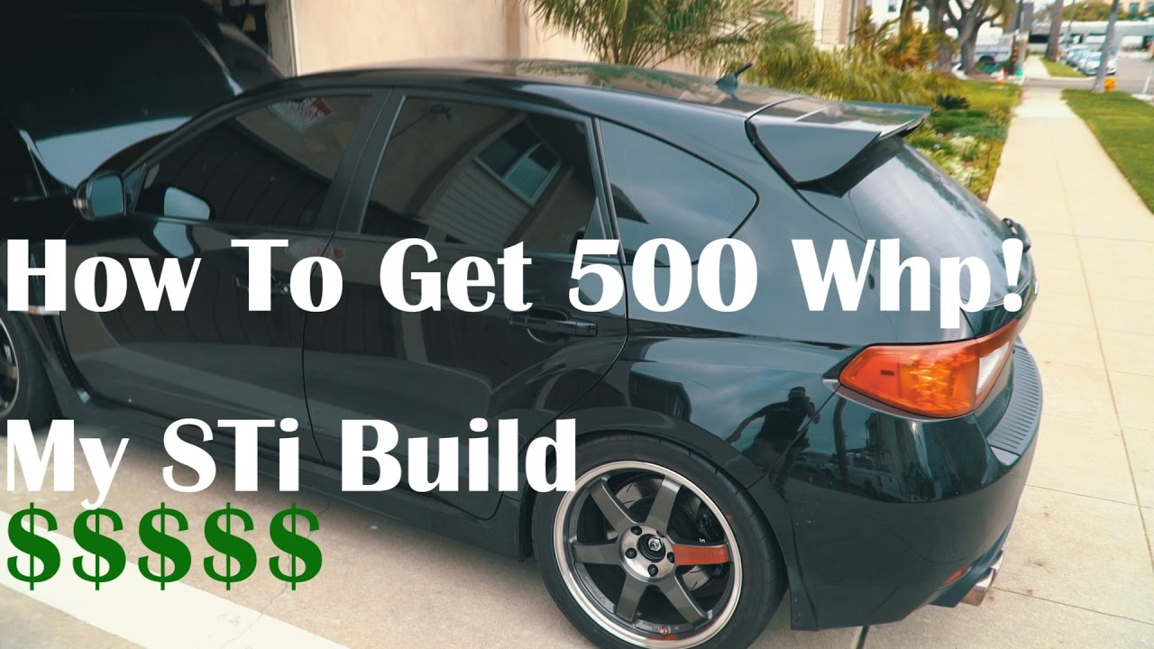 How To Get 500hp Subaru Sti Build