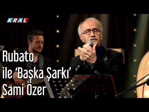 Rubato ile 'Başka ile Şarkı' - Sami Özer (Tam Kayıt)