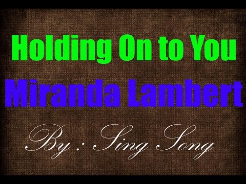 Miranda Lambert Holding On to You Karaoke No Vocal