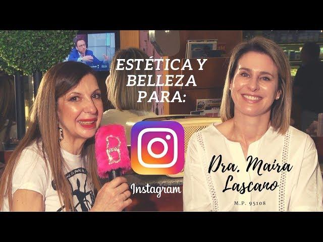 Tratamientos para verte bien en instagram pero sin filtros - Dra Maira Lascano