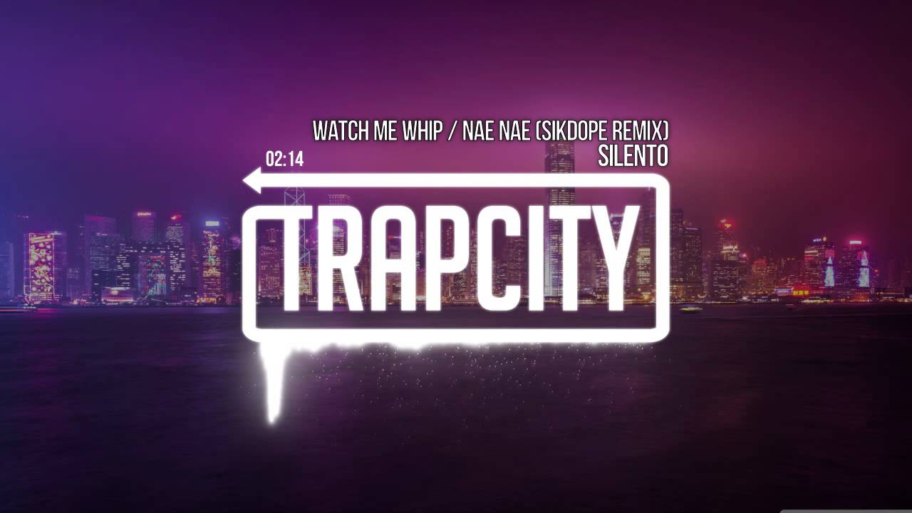 Silento - Watch Me (Whip / Nae Nae) (Sikdope Remix)