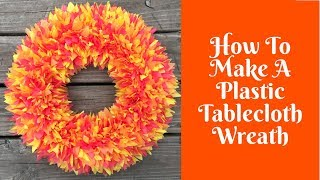 Wonderful Wreaths: DIY Plastic Tablecloth Wreath